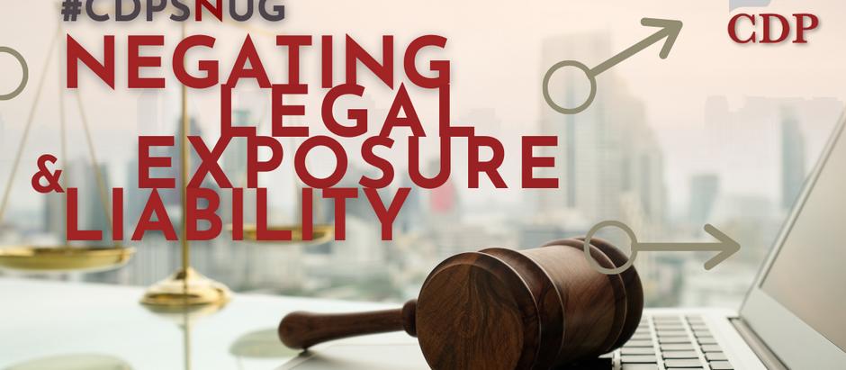 N – Negating Legal Exposure &Liability