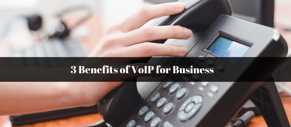 3 Benefits of VoIP for Business