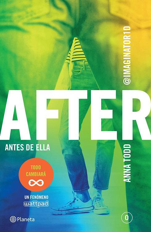 AFTER. ANTES DE ELLA. Libro 0