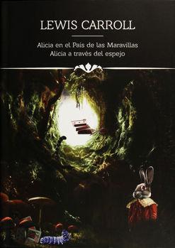 ALICIA EN EL PAÍS DE LAS MARAVILLAS / ALICIA A TRAVÉS DEL ESPEJO