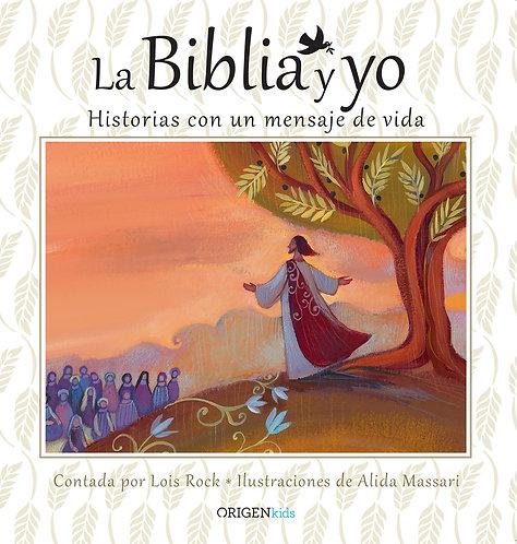 LA BIBLIA Y YO. HISTORIAS CON UN MENSAJE DE VIDA