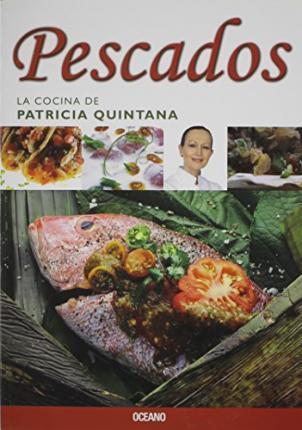 PESCADOS. La cocina con Patricia Quintana