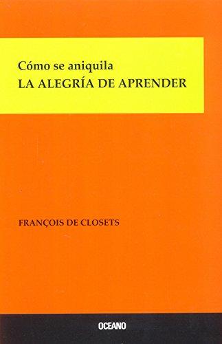 CÓMO SE ANIQUILA LA ALEGRÍA DE APRENDER