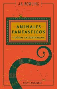 ANIMALES FANTÁSTICOS Y DÓNDE ENCONTRARLOS. Nueva edición 2017