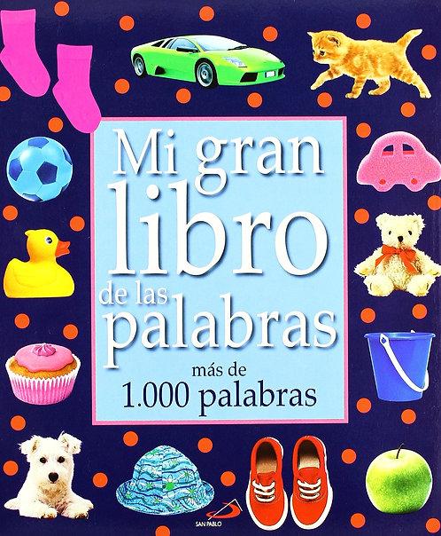 MI GRAN LIBRO DE LAS PALABRAS. MÁS DE 1000 PALABRAS