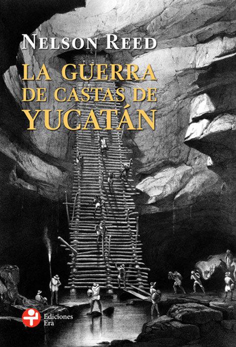 LA GUERRA DE CASTAS DE YUCATÁN