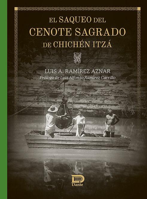 EL SAQUEO DEL CENOTE SAGRADO DE CHICHEN ITZÁ