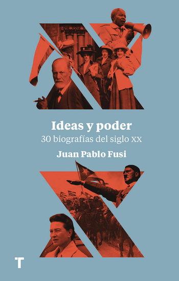 IDEAS Y PODER. 30 BIOGRAFIAS DEL SIGLO XX