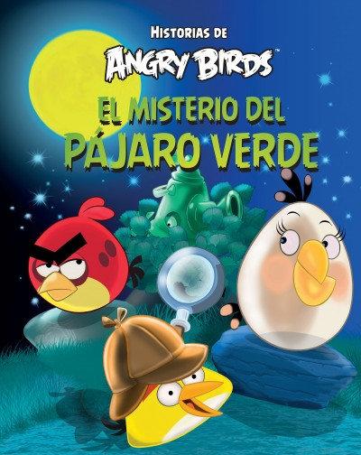 EL MISTERIO DEL PÁJARO VERDE. Historias de Angry Birds