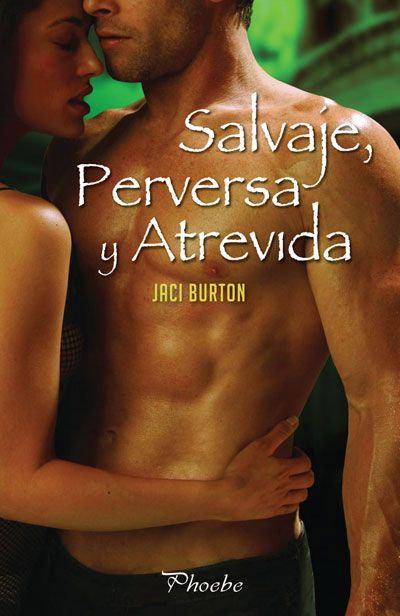 SALVAJE, PERVERSA Y ATREVIDA