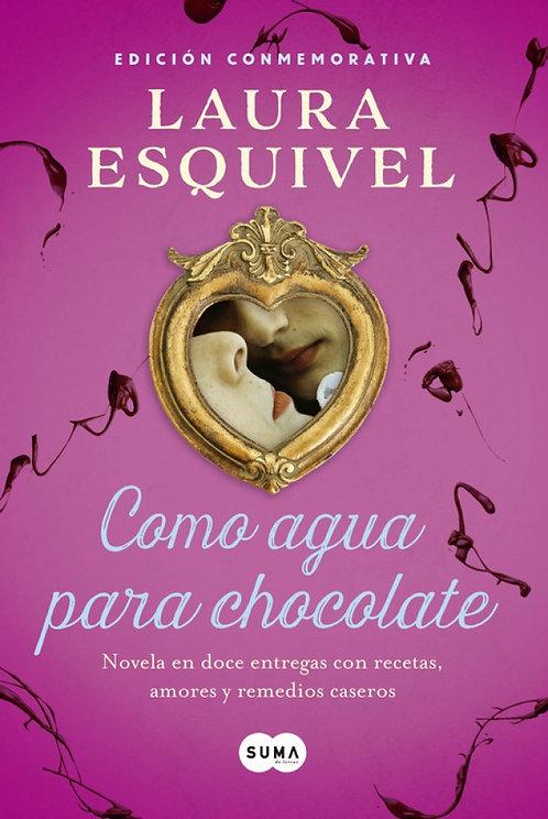 COMO AGUA PARA CHOCOLATE. Edición conmemorativa