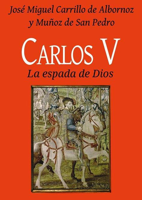 CARLOS V. LA ESPADA DE DIOS