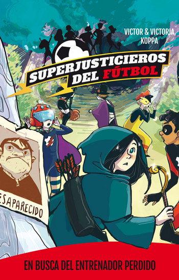 EN BUSCA DEL ENTRENADOR PERDIDO. Superjusticieros del fútbol 3