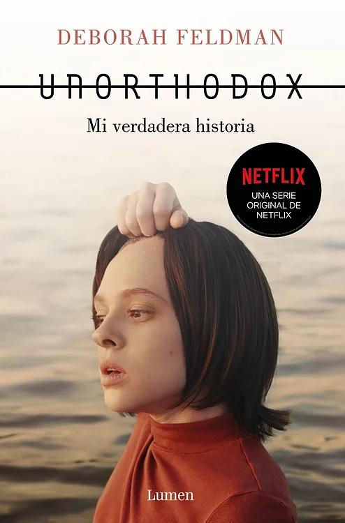 UNORTHODOX. Mi verdadera historia
