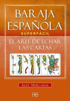 BARAJA ESPAÑOLA SUPERFÁCIL El arte de echar las cartas (Libro y cartas)