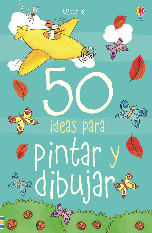50 IDEAS PARA PINTAR Y DIBUJAR