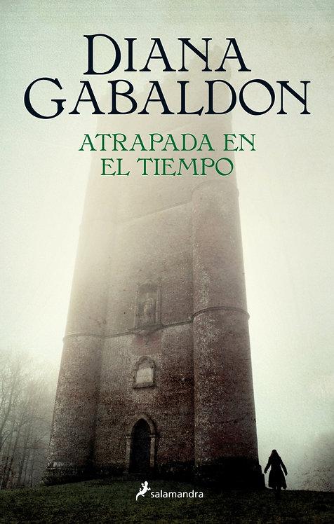 ATRAPADA EN EL TIEMPO. Saga Outlander 2