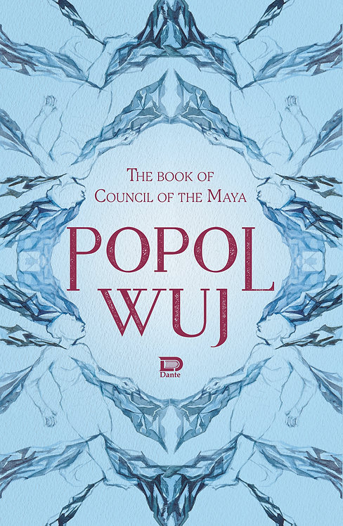 POPOL WUJ. THE BOOK OF COUNCIL OF THE MAYA