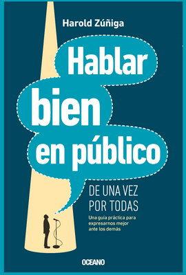 HABLAR BIEN EN PUBLICO DE UNA VEZ POR TODAS