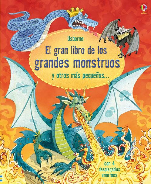 EL GRAN LIBRO DE LOS GRANDES MONSTRUOS Y OTROS MÁS PEQUEÑOS…