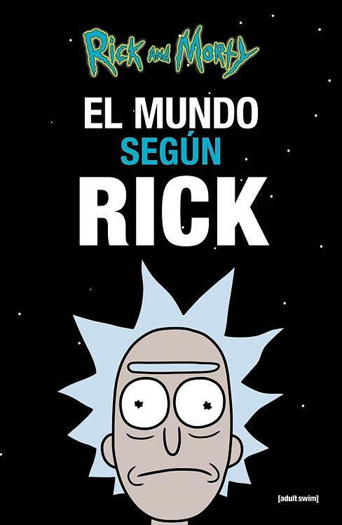 EL MUNDO SEGUN RICK. Colección Rick and Morty