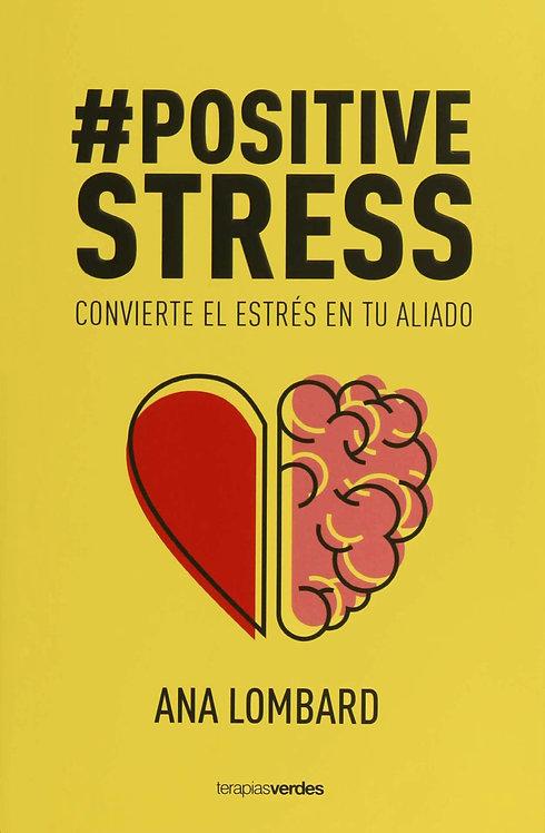 #POSITIVESTRESS Convierte el estrés en tu aliado
