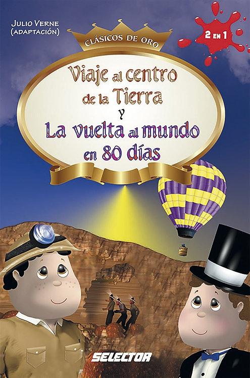 VIAJE AL CENTRO DE LA TIERRA Y LA VUELTA AL MUNDO EN 80 DÍAS