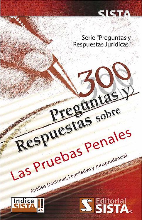 300 PREGUNTAS Y RESPUESTAS SOBRE LAS PRUEBAS PENALES
