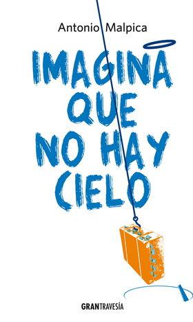 IMAGINA QUE NO HAY CIELO