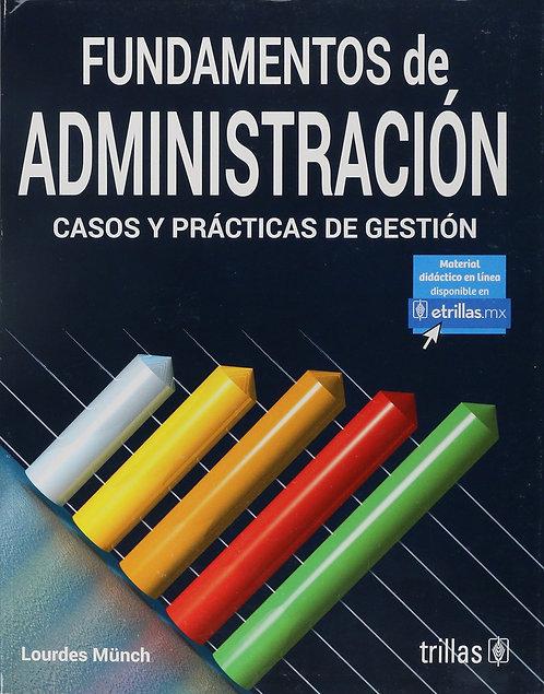 FUNDAMENTOS DE ADMINISTRACIÓN Casos y prácticas 6a Ed.