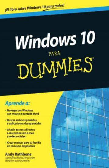 WINDOWS 10 PARA DUMMIES El libro sobre Windows 10 para todos