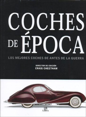 COCHES DE ÉPOCA. Los mejores coches antes de la guerra