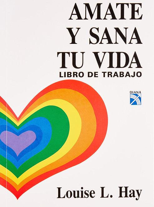 ÁMATE Y SANA TU VIDA. LIBRO DE TRABAJO