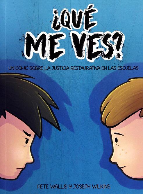 ¿QUÉ ME VES? Un cómic sobre la justicia restaurativa  en las escuelas