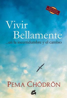VIVIR BELLAMENTE …EN LA INCERTIDUMBRE Y EL CAMBIO