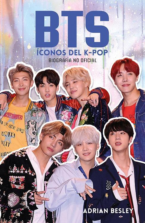BTS ICONOS DEL K-POP. BIOGRAFÍA NO OFICIAL