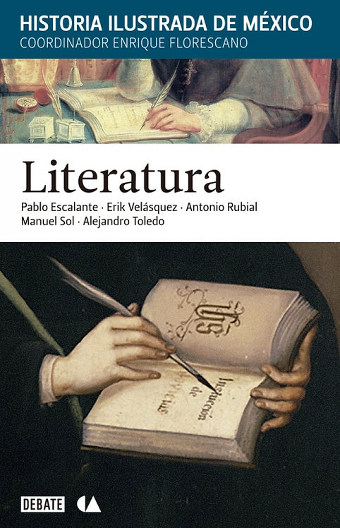 LITERATURA (HISTORIA ILUSTRADA DE MÉXICO)