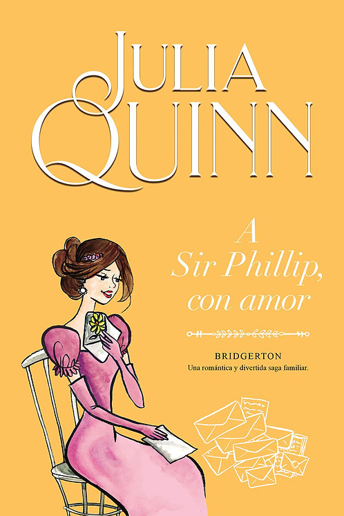 A SIR PHILLIP, CON AMOR. Libro 5 Bridgerton