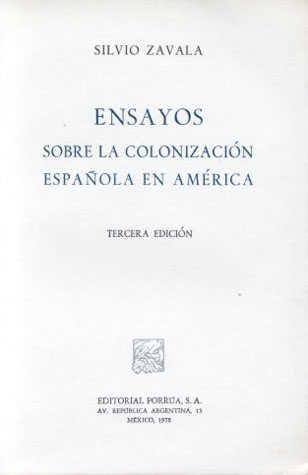 ENSAYOS SOBRE LA COLONIZACIÓN ESPAÑOLA EN AMÉRICA. Tercera edición