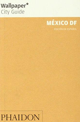 MÉXICO DF. Wallpaper City Guide (Edición en español)