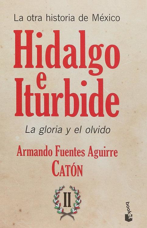 LA OTRA HISTORIA DE MÉXICO. HIDALGO E ITURBIDE II