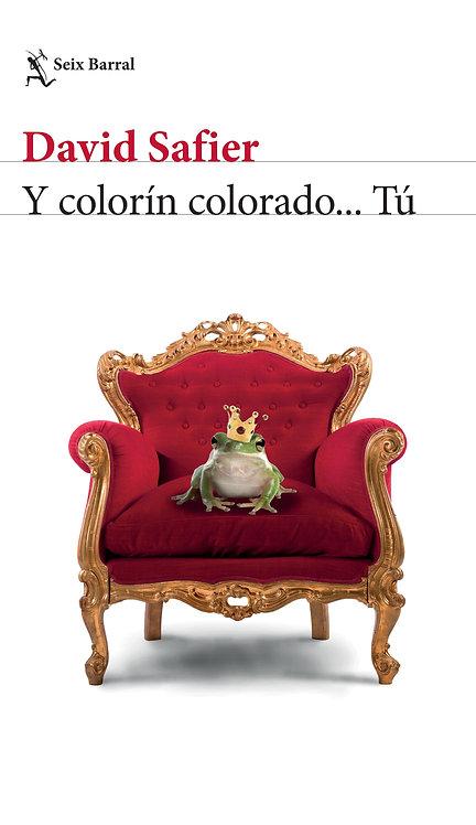 Y COLORÍN COLORADO… TÚ