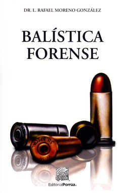 BALÍSTICA FORENSE. 2da edición