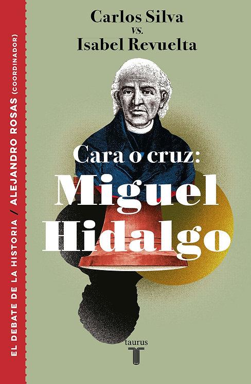 CARA O CRUZ: MIGUEL HIDALGO