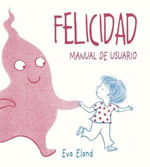 FELICIDAD. Manual del usuario