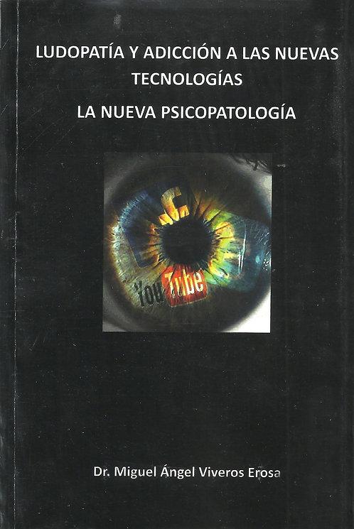 LUDOPATÍA Y ADICCIÓN A LAS NUEVAS TECNOLOGÍAS. LA NUEVA PSICOPATOLOGIA