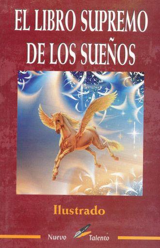 EL LIBRO SUPREMO DE LOS SUEÑOS. Ilustrado