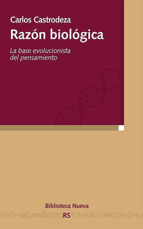 RAZÓN BIOLÓGICA. LA BASE EVOLUTIVA DEL PENSAMIENTO