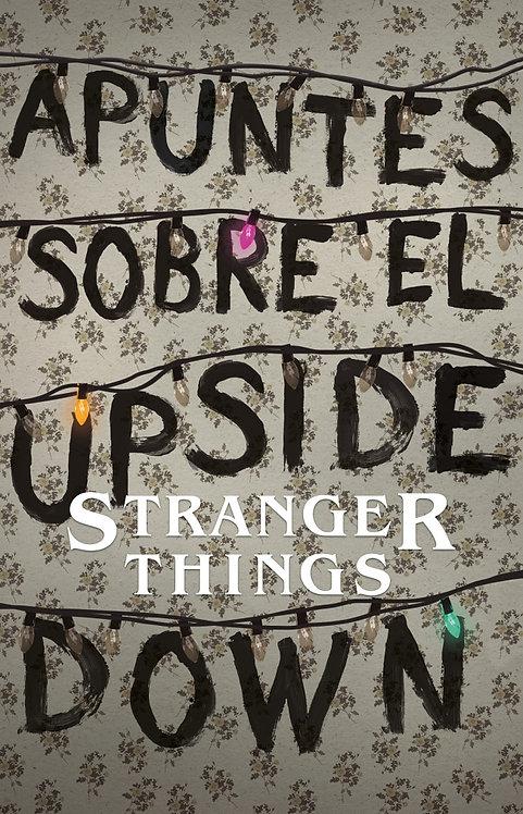 APUNTES SOBRE EL UPSIDE DOWN. Stranger Things