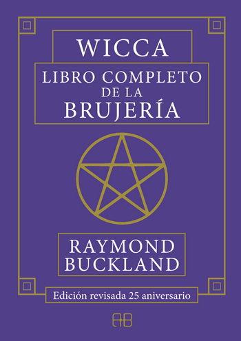WICCA. LIBRO COMPLETO DE BRUJERÍA